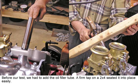 Before our test, we had to add the oil filler tube. A firm tap on a 2x4 seated it into place easily.